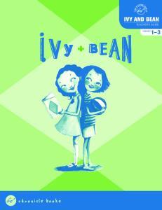 Ivy and Bean TEACHER S GUIDE GRADES