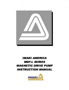 IWAKI AMERICA MDF-L SERIES MAGNETIC DRIVE PUMP INSTRUCTION MANUAL