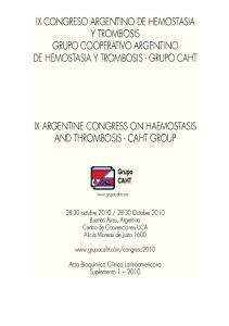 IX CONGRESO ARGENTINO DE HEMOSTASIA Y TROMBOSIS GRUPO COOPERATIVO ARGENTINO DE HEMOSTASIA Y TROMBOSIS - GRUPO CAHT