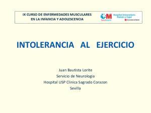IX CURSO DE ENFERMEDADES MUSCULARES EN LA INFANCIA Y ADOLESCENCIA INTOLERANCIA AL EJERCICIO