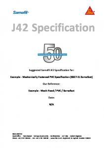 J42 Specification. Suggested Sarnafil J42 Specification for: Example - Mechanically Fastened PVC Specification (S327-EL Sarnafast) Our Reference: