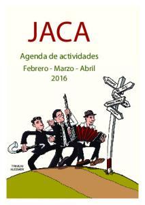 JACA. Agenda de actividades. Febrero - Marzo - Abril 2016 TRIVIUM KLEZMER
