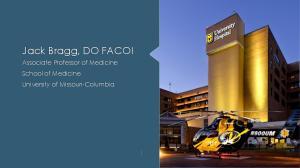 Jack Bragg, DO FACOI. Associate Professor of Medicine School of Medicine University of Missouri-Columbia