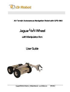 Jaguar 4x4 Wheel. User Guide. with Manipulator Arm. All-Terrain Autonomous Navigation Robot with GPS-IMU