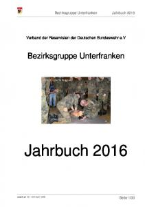 Jahrbuch Bezirksgruppe Unterfranken. Verband der Reservisten der Deutschen Bundeswehr e.v. Bezirksgruppe Unterfranken Jahrbuch 2016
