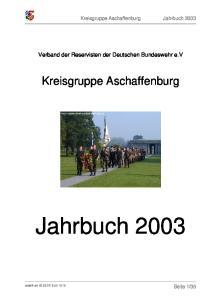 Jahrbuch Kreisgruppe Aschaffenburg. Verband der Reservisten der Deutschen Bundeswehr e.v. Kreisgruppe Aschaffenburg Jahrbuch 2003