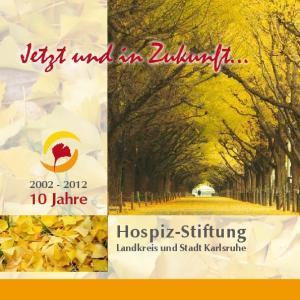 Jahre. Hospiz-Stiftung Landkreis und Stadt Karlsruhe