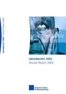 Jahresbericht 2003 Annual Report Jahresbericht Annual Report 2003