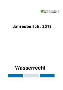 Jahresbericht 2013 Wasserrecht