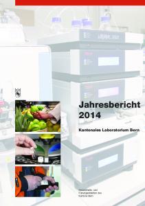 Jahresbericht 2014 Kantonales Laboratorium Bern