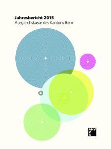 Jahresbericht 2015 Ausgleichskasse des Kantons Bern
