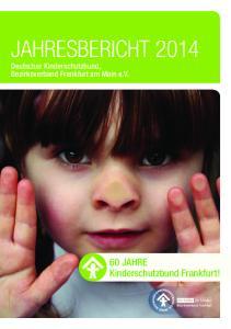 JAHRESBERICHT Deutscher Kinderschutzbund, Bezirksverband Frankfurt am Main e.v. 60 JAHRE Kinderschutzbund Frankfurt!