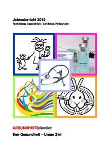 Jahresbericht Fachdienst Gesundheit - Landkreis Hildesheim. GESUNDHEITSdienlich Ihre Gesundheit Unser Ziel