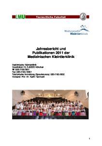 Jahresbericht und Publikationen 2011 der Medizinischen Kleintierklinik