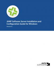 JAMF Software Server Installation and Configuration Guide for Windows. Version 9.72