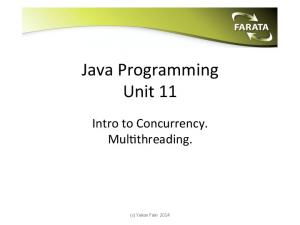 Java Programming Unit 11. Intro to Concurrency. Mul8threading