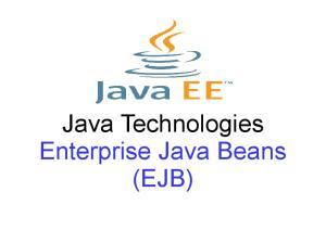 Java Technologies Enterprise Java Beans (EJB)