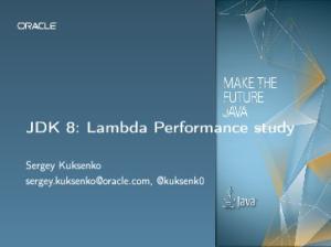 JDK 8: Lambda Performance study. Sergey