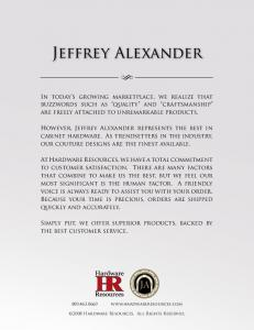 Jeffrey Alexander S. Simply put, we offer superior products, backed by the best customer service