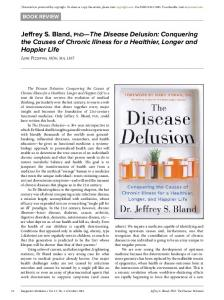 Jeffrey S. Bland, PhD The Disease Delusion: Conquering the Causes of Chronic Illness for a Healthier, Longer and Happier Life