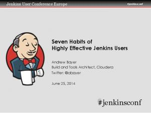 #jenkinsconf. Seven Habits of Highly Effective Jenkins Users. Jenkins User Conference Europe #jenkinsconf