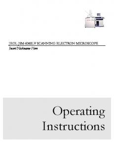 JEOL JSM-6060LV SCANNING ELECTRON MICROSCOPE. Insert Nickname Here. Operating Instructions