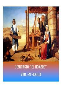 JESUCRISTO EL HOMBRE VIDA EN FAMILIA