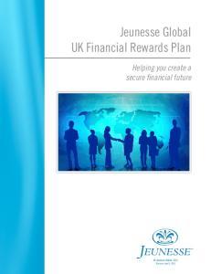 Jeunesse Global UK Financial Rewards Plan. Helping you create a secure financial future