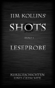 Jim Kollins' SHOTS. Band 1 LESEPROBE
