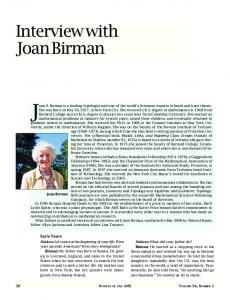 Joan S. Birman is a leading topologist and one of the world s foremost experts in braid and knot theory
