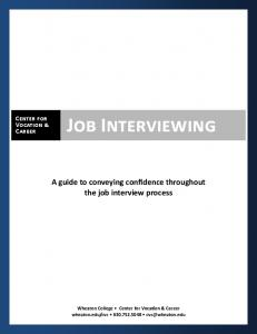 Job Interviewing. A guide to conveying confidence throughout the job interview process