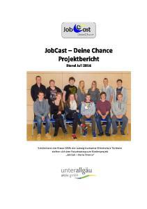 JobCast Deine Chance Projektbericht Stand Juli 2016