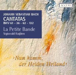 Johann Sebastian Bach. Cantatas BWV La Petite Bande. Sigiswald Kuijken. Nun komm, der Heiden Heiland