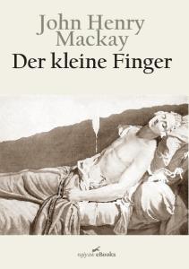 John Henry Mackay Der kleine Finger