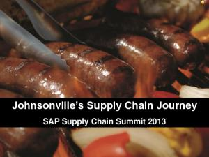 Johnsonville s Supply Chain Journey. SAP Supply Chain Summit 2013