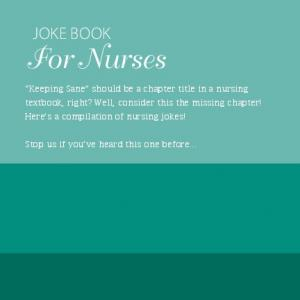 Joke Book For Nurses. Stop us if you ve heard this one before