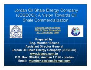 Jordan Oil Shale Energy Company (JOSECO): A Vision Towards Oil Shale Commercialization