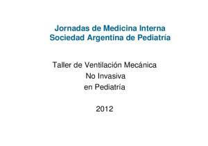 Jornadas de Medicina Interna Sociedad Argentina de Pediatría. Taller de Ventilación Mecánica No Invasiva en Pediatría