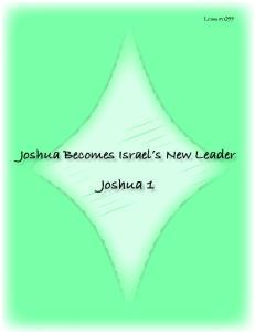 Joshua Becomes Israel s New Leader Joshua 1