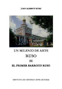 JUAN-ALBERTO KURZ UN MILENIO DE ARTE RUSO EL PRIMER BARROCO RUSO INSTITUTO DE HISTORIA Y ARTE DE RUSIA