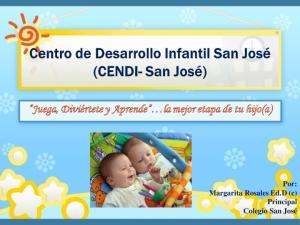 Juega, Diviértete y Aprende la mejor etapa de tu hijo(a) Por: Margarita Rosales Ed.D (c) Principal Colegio San José