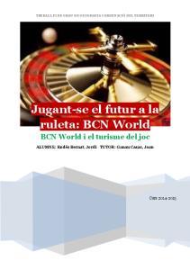 Jugant-se el futur a la ruleta: BCN World