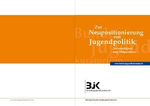 Jugendpolitik: Neupositionierung. Zur. von. Notwendigkeit und Stolpersteine