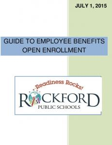 JULY 1, 2015 GUIDE TO EMPLOYEE BENEFITS OPEN ENROLLMENT