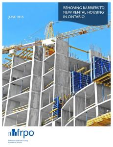 JUNE 2015! REMOVING BARRIERS TO NEW RENTAL HOUSING IN ONTARIO