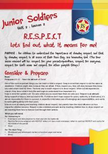 Junior Soldiers R.E.S.P.E.C. T. Lets fi nd out what it means for me! Consider & Prepare. Unit 2 : Lesson 2