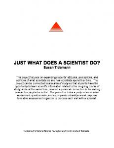 JUST WHAT DOES A SCIENTIST DO? Susan Tidemann