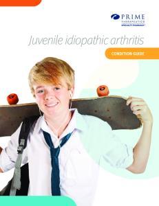 Juvenile idiopathic arthritis CONDITION GUIDE
