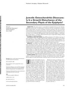 Juvenile Osteochondritis Dissecans: Is It a Growth Disturbance of the Secondary Physis of the Epiphysis?