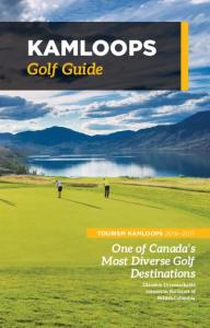 KAMLOOPS. Golf Guide. One of Canada s Most Diverse Golf Destinations TOURISM KAMLOOPS